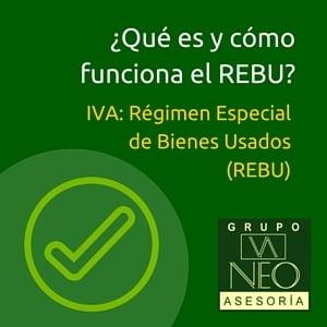 ¿Qué es el Régimen Especial de Bienes Usados (REBU) del IVA?