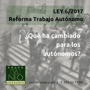 Ley 6/2017: ¿Qué ha cambiado para los autónomos?