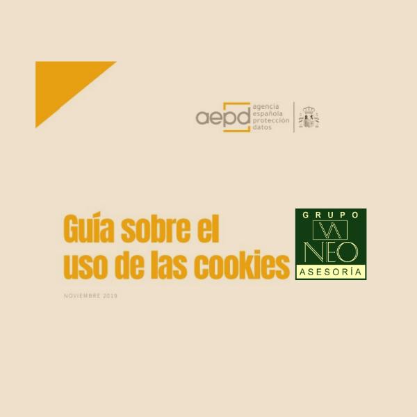 Agencia Española Protección Datos: Nueva guía sobre el uso de cookies