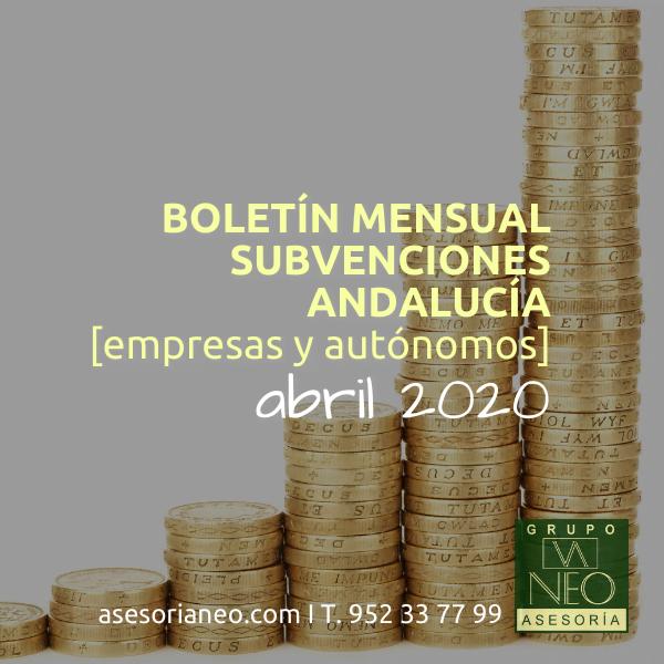 Boletín subvenciones empresas y autónomos Andalucía | ABRIL 2020