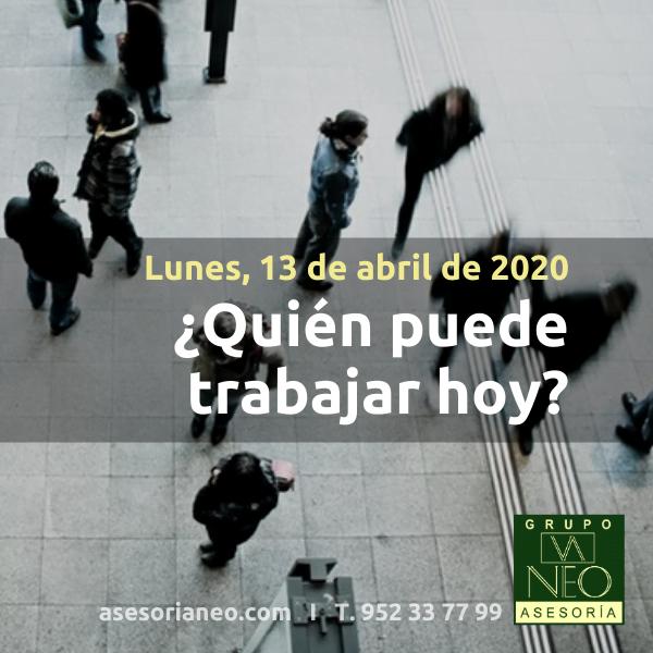13 abril 2020 ¿Quién puede trabajar hoy?