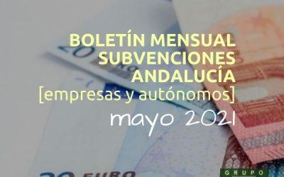 Boletín subvenciones empresas y autónomos Andalucía | MAYO 2021