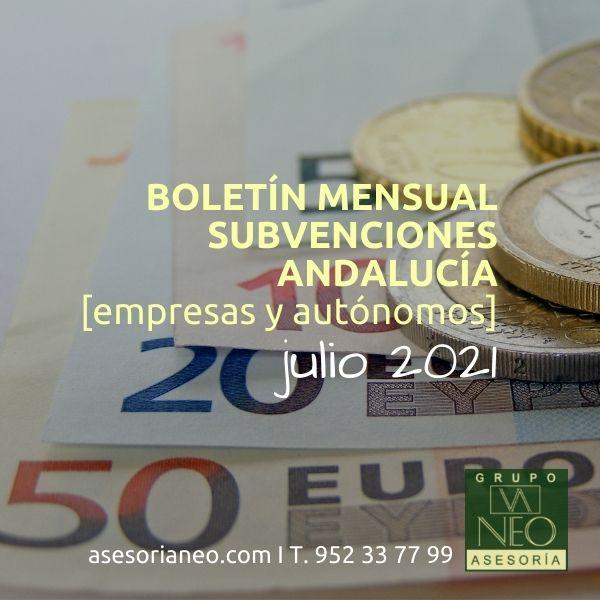 Boletín subvenciones empresas y autónomos Andalucía | JULIO 2021